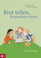 Brot teilen - Kommunion feiern - Handreichung Cover