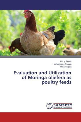 Evaluation and Utilization of Moringa oliefera as poultry feeds