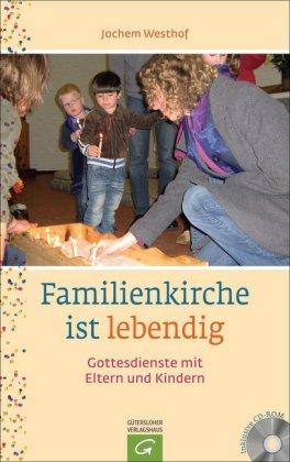 Familienkirche ist lebendig, m. CD-ROM