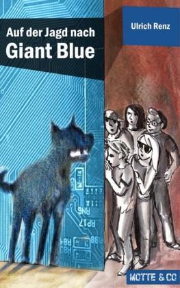 Motte und Co Band 2: Auf der Jagd nach Giant Blue