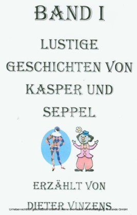 Lustige Geschichten von Kasper und Seppel