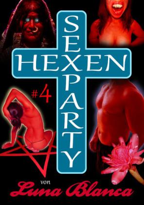 Hexen Sexparty 4: Kampf im Folterkeller