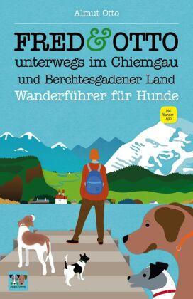FRED & OTTO unterwegs im Chiemgau und Berchtesgadener Land