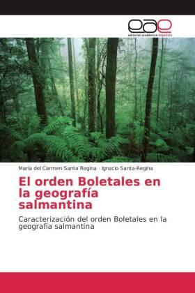 El orden Boletales en la geografía salmantina