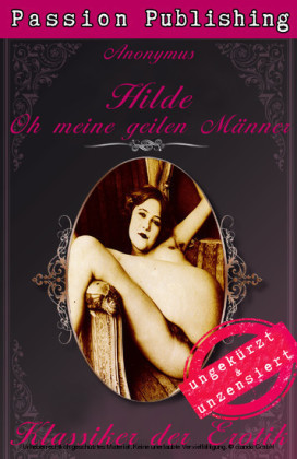 Klassiker der Erotik 37: Hilde - Oh meine geilen Männer!