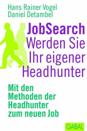 JobSearch. Werden Sie Ihr eigener Headhunter