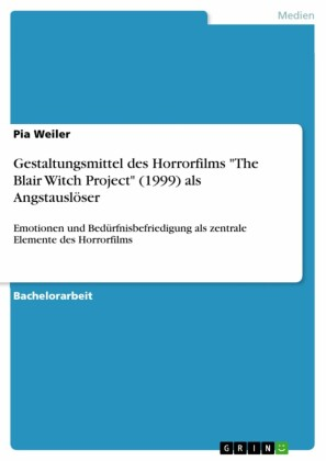 Gestaltungsmittel des Horrorfilms 'The Blair Witch Project' (1999) als Angstauslöser