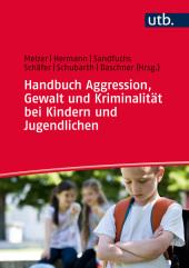 Handbuch Aggression, Gewalt und Kriminalität bei Kindern und Jugendlichen Cover