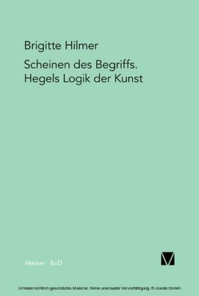 Scheinen des Begriffs. Hegels Logik der Kunst