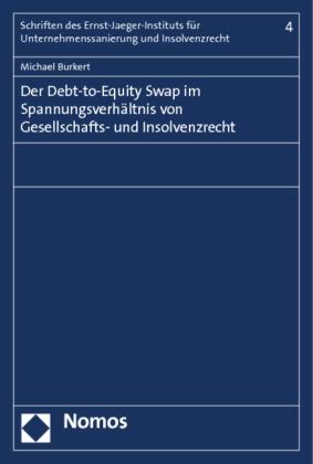 Der Debt-to-Equity Swap im Spannungsverhältnis von Gesellschafts- und Insolvenzrecht
