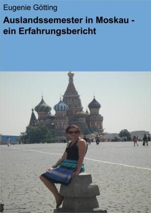 Auslandssemester in Moskau - ein Erfahrungsbericht