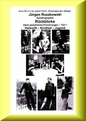 Rückblicke - Autobiographie - Teil 1