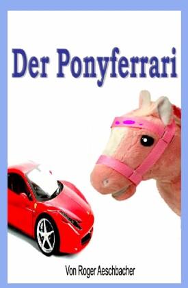Der Ponyferrari