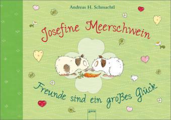 Cover des Mediums: Josefine Meerschwein - Freunde sind ein großes Glück