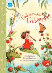 Erdbeerinchen Erdbeerfee. Ein lustiges Froschkonzert und andere Vorlesegeschichten Cover