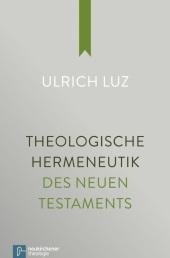 Theologische Hermeneutik des Neuen Testaments