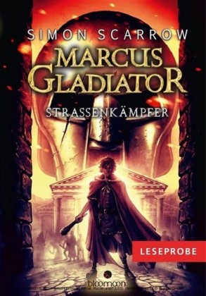 Leseprobe Marcus Gladiator - Straßenkämpfer