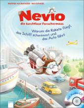 Nevio, die furchtlose Forschermaus - Warum eine Rakete fliegt, ein Schiff schwimmt und ein Auto fährt, m. Audio-CD
