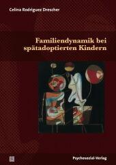 Familiendynamik bei spätadoptierten Kindern