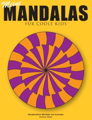Meine Mandalas - Für coole Kids - Wunderschöne Mandalas zum Ausmalen
