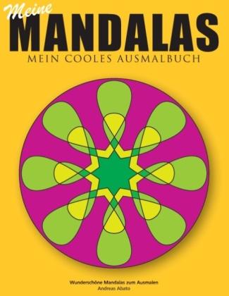 Meine Mandalas - Mein cooles Ausmalbuch - Wunderschöne Mandalas zum Ausmalen
