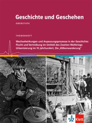 Wechselwirkungen und Anpassungsprozesse in der Geschichte. Flucht und Vertreibung im Umfeld des Zweiten Weltkrieges. Die