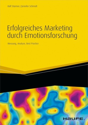 Erfolgreiches Marketing durch Emotionsforschung