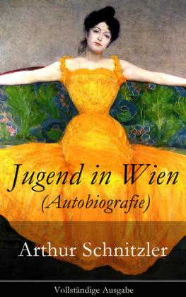Jugend in Wien (Autobiografie) - Vollständige Ausgabe