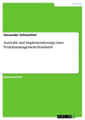 Auswahl und Implementierung eines Projektmanagement-Standards