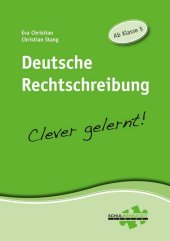 Deutsche Rechtschreibung - Clever gelernt!
