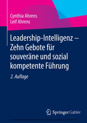 Leadership-Intelligenz - Zehn Gebote für souveräne und sozial kompetente Führung