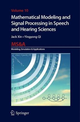 Mathematical Modeling and Signal Processing in Speech and Hearing Sciences