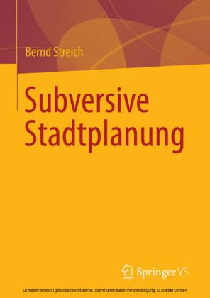 Subversive Stadtplanung