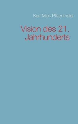 Vision des 21. Jahrhunderts