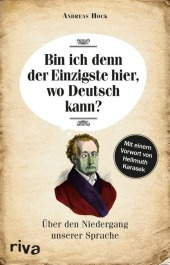 Bin ich denn der Einzigste hier, wo Deutsch kann?