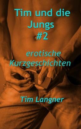 Tim und die Jungs. Bd.2