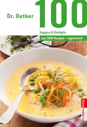 100 vegetarische Suppen & Eintöpfe