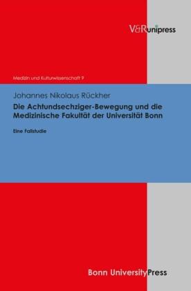 Die Achtundsechziger-Bewegung und die Medizinische Fakultät der Universität Bonn