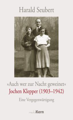 """""""Auch wer zur Nacht geweinet"""" - Jochen Klepper (1903-1942)"""