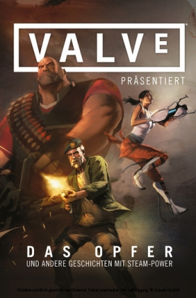 Valve präsentiert - Das Opfer und andere STEAM-POWERED-Stories