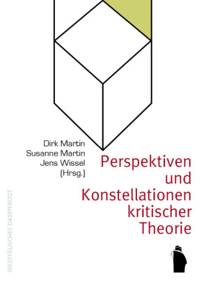 Perspektiven und Konstellationen kritischer Theorie
