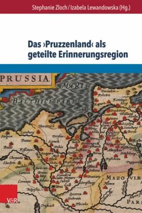 Das 'Pruzzenland' als geteilte Erinnerungsregion