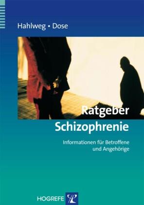 Ratgeber Schizophrenie: Informationen für Betroffene und Angehörige