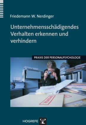 Unternehmensschädigendes Verhalten erkennen und verhindern (Praxis der Personalpsychologie, Bd. 15)