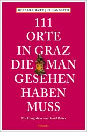 111 Orte in Graz, die man gesehen haben muss Cover