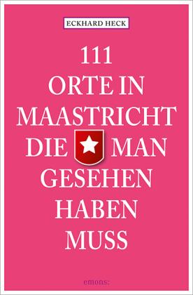 Cover des Mediums: 111 Orte in Maastricht, die man gesehen haben muss
