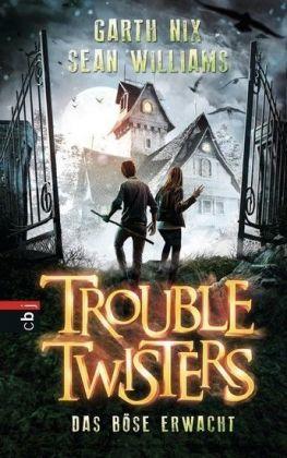 Troubletwisters - Das Böse erwacht