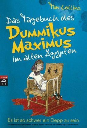 Das Tagebuch des Dummikus Maximus im alten Ägypten - Es ist so schwer ein Depp zu sein. Bd.2