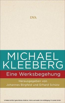 Michael Kleeberg - eine Werksbegehung