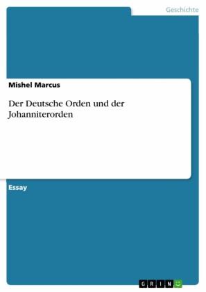 Der Deutsche Orden und der Johanniterorden